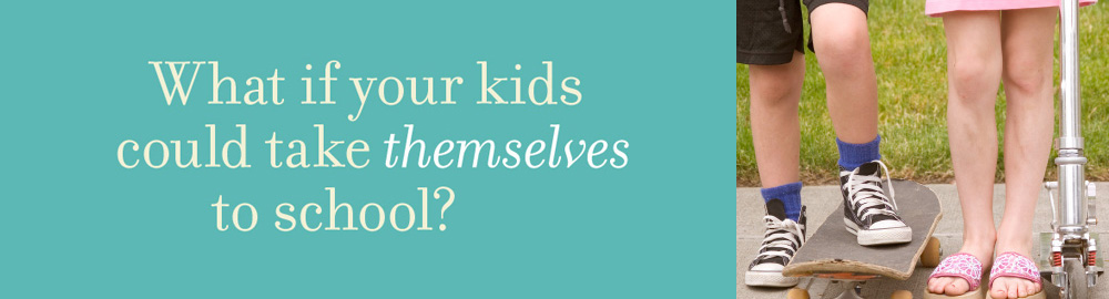 What if your kids could take themselves to school?