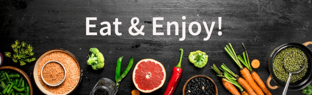 eat and enjoy written above foods